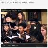 Faith Is Like a Mystic Spirit – Video